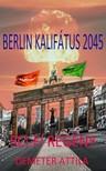 Demeter Attila - Berlin kalifátus 2045 [eKönyv: epub, mobi]