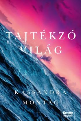 Kassandra Montag - Tajtékzó világ [eKönyv: epub, mobi]