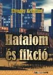 Kivaghy Krisztián - Hatalom és fikció [eKönyv: epub, mobi]