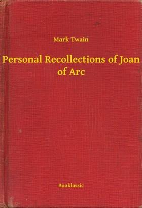 Mark Twain - Personal Recollections of Joan of Arc [eKönyv: epub, mobi]