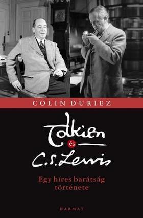 Colin Duriez - Tolkien és C. S. Lewis - Egy híres barátság története