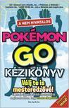 Pokemon Go kézikönyv