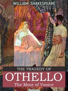 William Shakespeare A. C. Bradley, - The Tragedy of Othello, The Moor of Venice [eKönyv: epub, mobi]