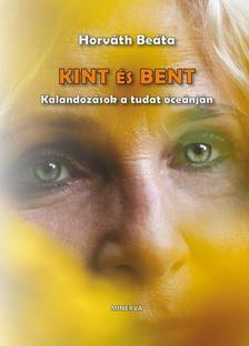 Horváth Beáta - Kint és bent - Kalandozások a tudat óceánján
