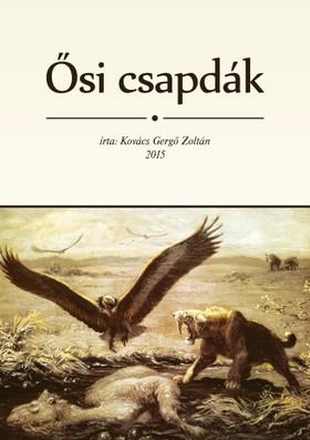 Zoltán Kovács Gergő - Ősi csapdák [eKönyv: epub, mobi]