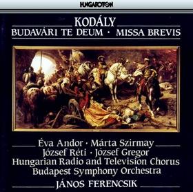 Kodály Zoltán - BUDAVÁRI TE DEUM, MISSA BREVIS  CD - FIX