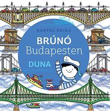Bartos Erika - Brúnó Budapesten 5. kötet. Duna