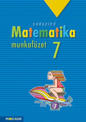 MS-2317 SOKSZÍNŰ MATEMATIKA MUNKAFÜZET 7.O.