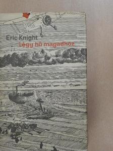 Eric Knight - Légy hű magadhoz [antikvár]