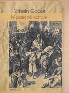 Schein Gábor - Mordecháj könyve [antikvár]