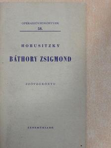 Romhányi József - Horusitzky: Báthory Zsigmond [antikvár]