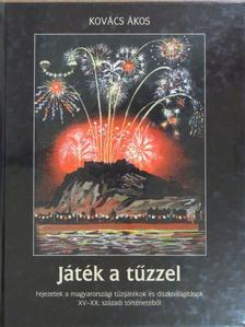 Kovács Ákos - Játék a tűzzel [antikvár]