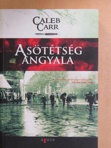 Caleb Carr - A sötétség angyala [antikvár]