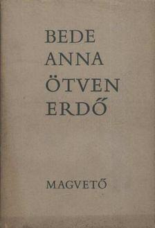 Bede Anna - Ötven erdő [antikvár]