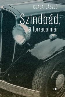 Csabai László - Szindbád a forradalmár [eKönyv: epub, mobi]