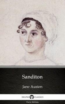 Delphi Classics Jane Austen, - Sanditon by Jane Austen (Illustrated) [eKönyv: epub, mobi]