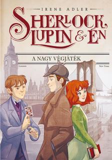 Irene Adler - Sherlock, Lupin és én 13. - A nagy végjáték