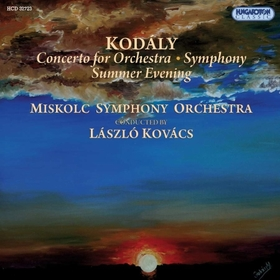 Kodály Zoltán - CONCERTO FOR ORCHESTRA - SYMPHONY - SUMMER EVENING CD - FIX