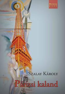 SZALAY KÁROLY - Párizsi kaland