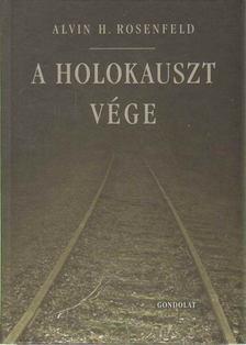 Rosenfeld, Alvin H. - A holokauszt vége [antikvár]