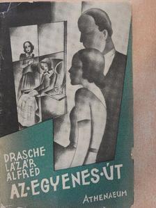 Drasche-Lázár Alfréd - Az egyenes út [antikvár]