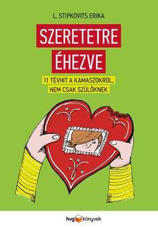 L. Stipkovits Erika - Szeretetre éhezve