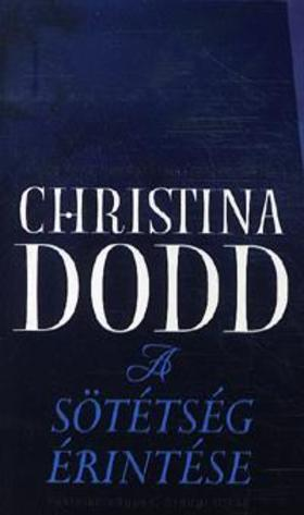 Christina Dodd - A sötétség érintése - Féktelen vágyak,ördögi titkok