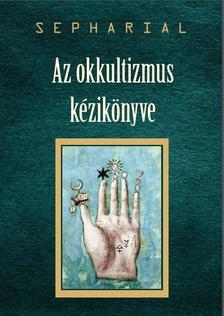 Sepharial - Az okkultizmus kézikönyve