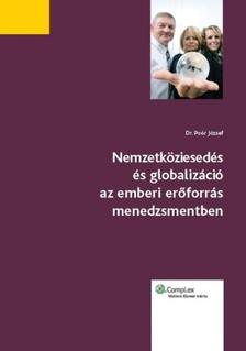 Poór József - Nemzetköziesedés és globalizáció az emberi eroforrás menedzsmentben [eKönyv: epub, mobi]
