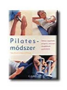 T. Blond - PILATES-MÓDSZER - OTTHON VÉGEZHETŐ PROGRAM
