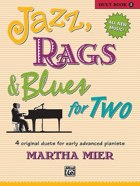 MIER, MARTHA - JAZZ, RAGS & BLUES FOR TWO - DUET BOOK 5 - 4 ORIGINAL DUETS FOR EARLY ADVANCED PIANISTS