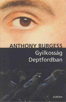 Anthony Burgess - Gyilkosság Deptfordban [antikvár]