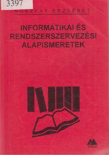 Noszkay Erzsébet - Informatikai és rendszerszervezési alapismeretek [antikvár]