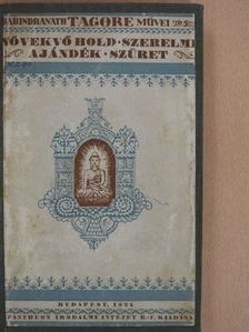 Rabindranath Tagore - Növekvő hold/Szerelmi ajándék/Szüret [antikvár]