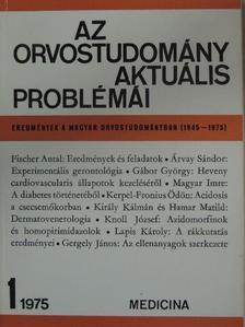 Árvay Sándor - Az orvostudomány aktuális problémái 1975/1. [antikvár]