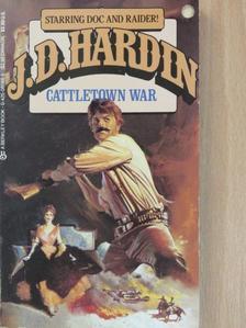 J. D. Hardin - Cattletown War [antikvár]