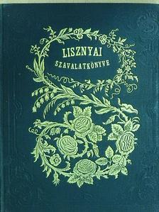 Lisznyai Kálmán - Lisznyai Kálmán szavalatkönyve saját költeményeiböl [antikvár]