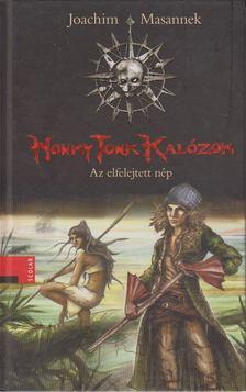 Joachim Masannek - Honky Tonk Kalózok: Az elfelejtett nép [antikvár]