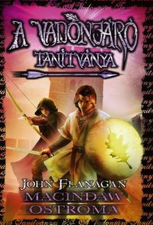 John Flanagan - A Vadonjáró tanítványa 6. Macindaw ostroma