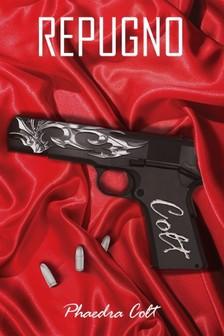 Colt Phaedra - Repugno [eKönyv: epub, mobi]