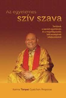 Karma Tanpai Gyalchen Rinpocse - Az egyetemes szív szava