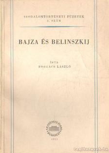 Forgács László - Bajza és Belinszkij [antikvár]