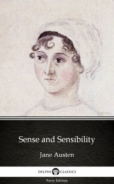 Delphi Classics Jane Austen, - Sense and Sensibility by Jane Austen (Illustrated) [eKönyv: epub, mobi]