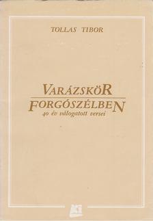 Tollas Tibor - Varázskör / Forgószélben (dedikált) [antikvár]