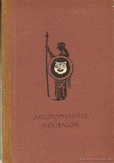 Arisztophanész - Nőuralom [antikvár]