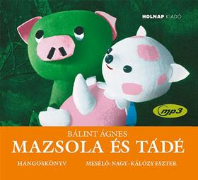 Bálint Ágnes - Mazsola és Tádé (Hangoskönyv)