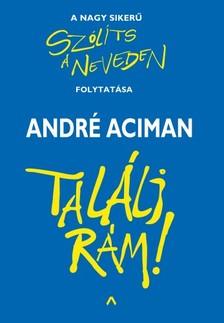 André Aciman - Találj rám! [eKönyv: epub, mobi]