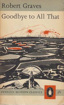 Robert Graves - Goodbye to All That [antikvár]