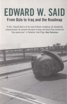 Edward W. Said - From Oslo to Iraq and the Roadmap [antikvár]