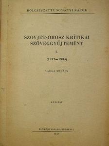 Varga Mihály - Szovjet-orosz kritikai szöveggyűjtemény I. [antikvár]